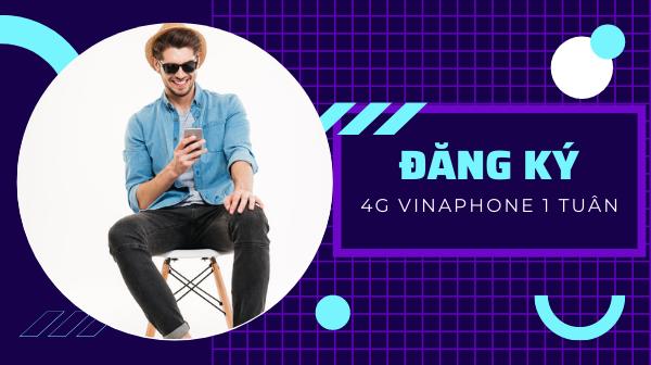 Bật Mí Cách Đăng Ký 4g VinaPhone 1 Tuần 7 Ngày Cho Vina